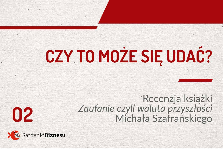 Recenzja Szafrańskiego - zaufanie czyli waluta przyszłości.