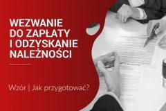 Wezwanie do zapłaty i odzyskanie należności w małej firmie | Wzór, instrukcja postępowania