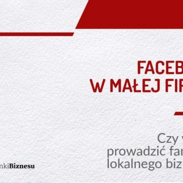 Facebook w małej firmie | Czy warto prowadzić fanpage lokalnego biznesu?  PODCAST 08