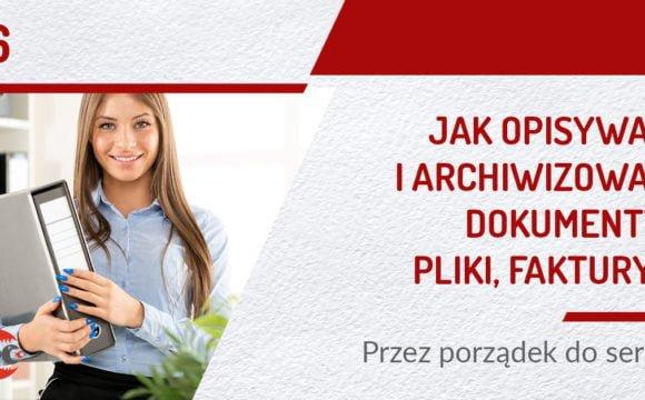 Jak opisywać i archiwizować dokumenty, pliki, faktury? | Przez porządek do serca | PODCAST 16