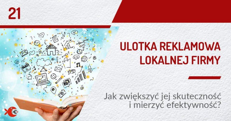 Ulotka reklamowa lokalnej firmy. Jak zwiększyć jej skuteczność i mierzyć efektywność?   PODCAST 21