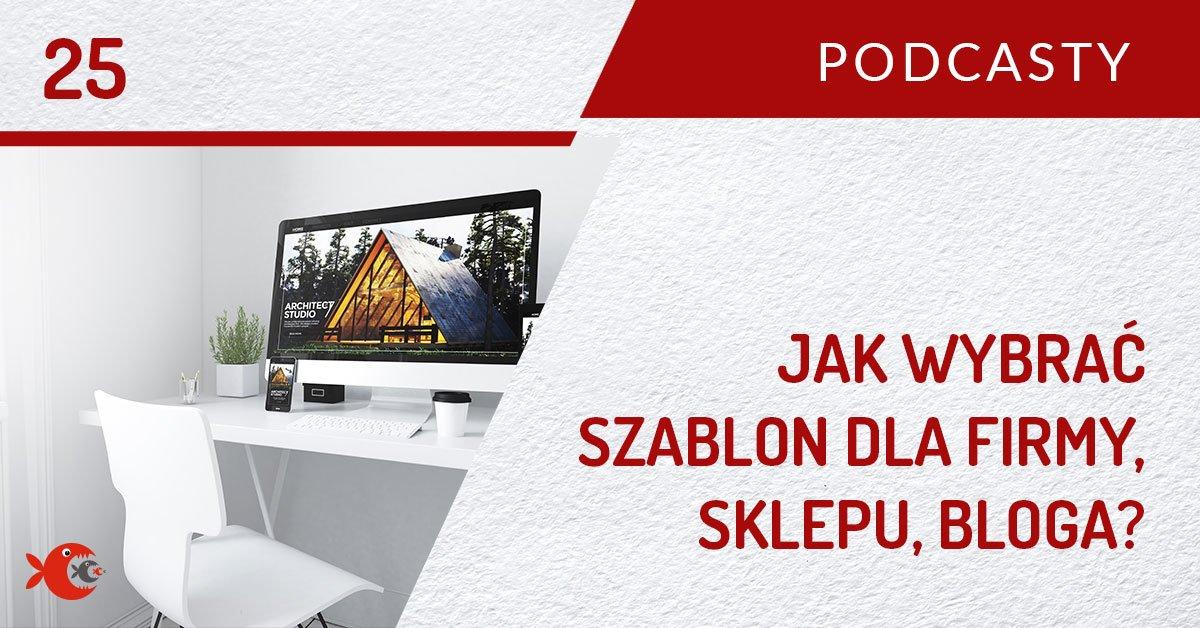 24_PODCAST_1200x628_jak_wybrac_szablon_strony_www_sklepu_bloga