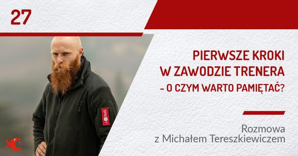Pierwsze kroki w zawodzie trenera – rozmowa z Michałem Tereszkiewiczem | PODCAST 27
