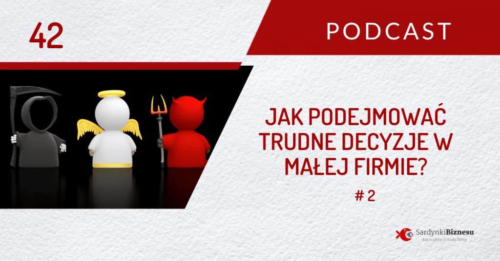 Druga część podcastu o podejmowaniu trudnych decyzji.
