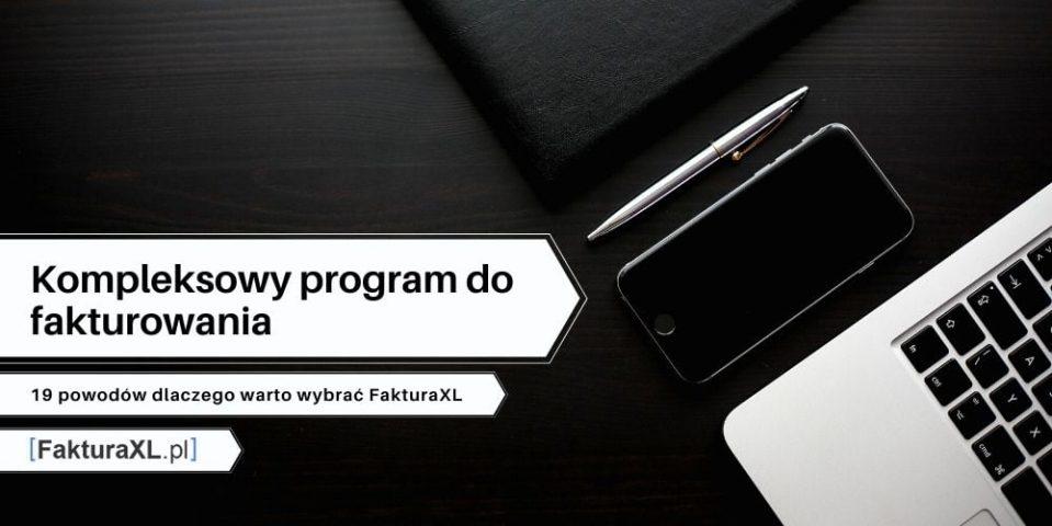 19 powodów dlaczego warto wybrać FakturaXL jako program do fakturowania